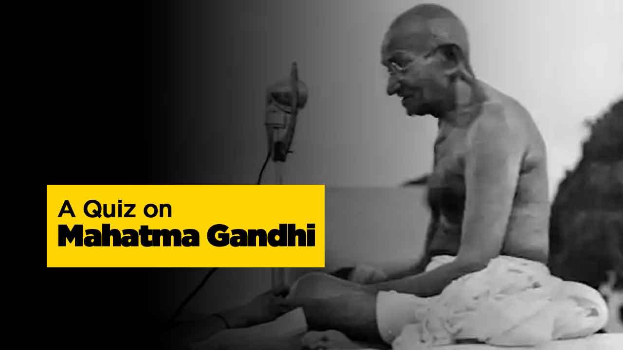 Mahatma Gandhi Quiz
